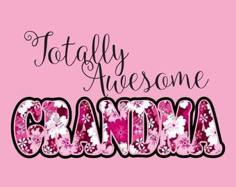 Totally Awesome Grandma Digital File  SVG, ESP, PNG, Jpg File