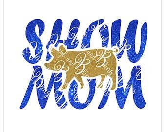 Show Mom Pig Digital File  SVG, ESP, PNG, Jpg File