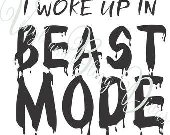I woke up in Beast Mode Digital File  SVG, ESP, PNG, Jpg File