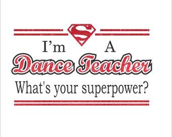 Dance Teacher SuperPower Digital File  SVG, ESP, PNG, Jpg File