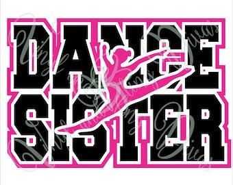 Dance Sister with Border  Digital File  SVG, ESP, PNG, Jpg File