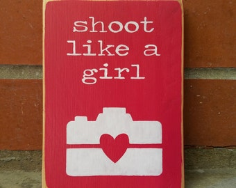 wood sign, wood art, wood decor, photographer sign, shoot like a girl sign, shoot like a girl, fun photography sign, photographer gift