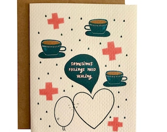 Sometimes Feelings Need Healing Card