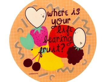 Vinyl Sticker-Where is your life bearing fruit?
