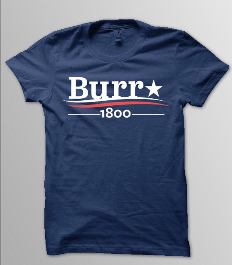 HAMILTON Shirt BROADWAY Musical Shirt BURR 1800 Shirt image 0