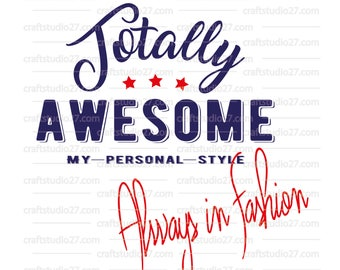 Totally awesome logo My Personal Style Always In Fashion digitale file grappig Silhouette Cameo Cricut Brother snijbestand SVG PDF