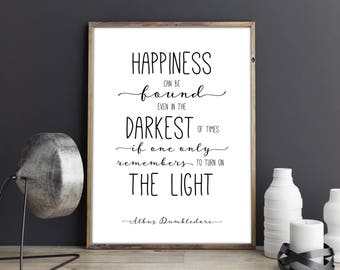 Harry Potter Print. Happiness Can Be Found Even In The Darkest. Albus Dumbledore Quote. Harry Potter Wall Art Decor. Printable Poster