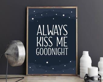 Always Kiss Me Goodnight Print Sign.Printable Art. Wall Art Decor. Nursery Print. Black and White. Inspirational Art Print. Instant Download
