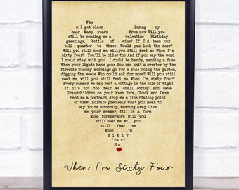 When I/'m Sixty Four Vintage Heart Quote Song Lyric Print