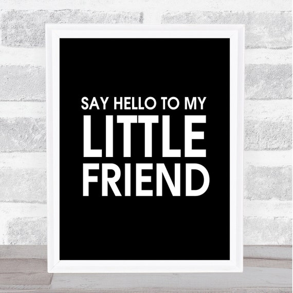 Black Say Hello To My Little Friend Scarface Quote Wall Art Etsy