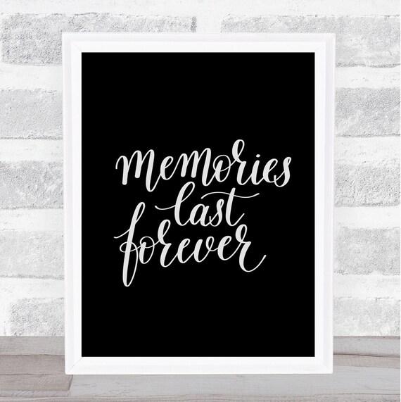 Memories Last Forever Quote Print Black White Etsy