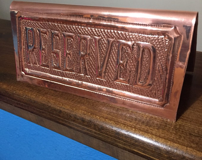 Handcrafted Hammered Copper Reserved Sign