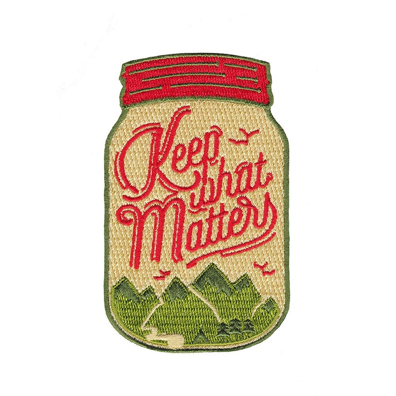 Keep What Matters  Embroidered Patch image 0