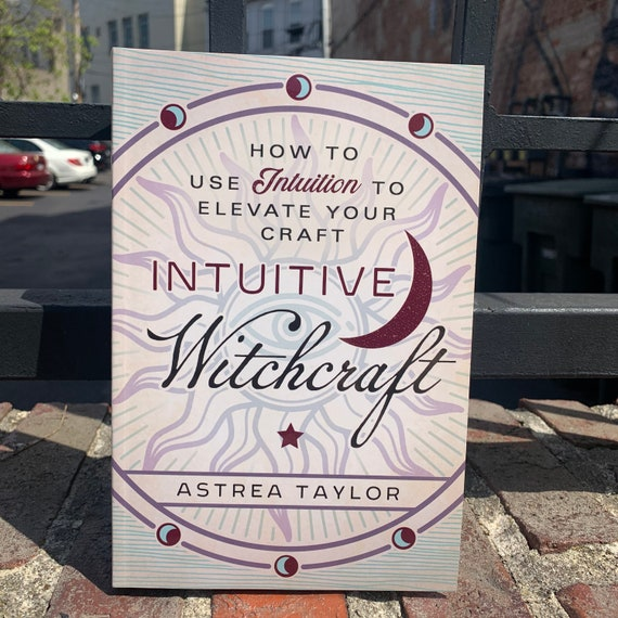 "Signed copy of ""Intuitive Witchcraft"" by Astrea Taylor"