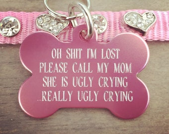 Personalized Pet Tags, Really ugly crying,  dog id tags, custom pet tags, Pet id tags, 7 colors available! - info on back