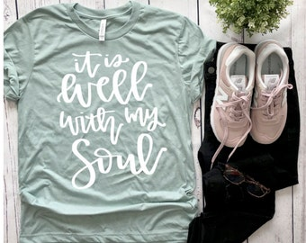 It is Well With My Soul, christian tee, it is well, christian tshirt,