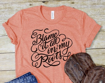 935806f97f6 Garth Brooks Shirt - Country Top - Blame it all on my Roots - Country  Concert Shirt - Southern - Women s Graphic Tee - Western Tee Shirt