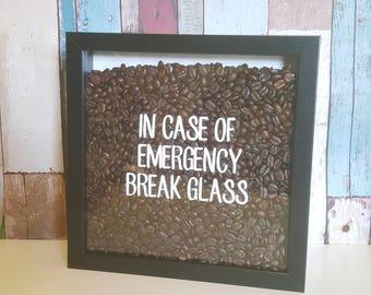 In Case Of Emergency Break Glass, Coffee Lovers Frame,