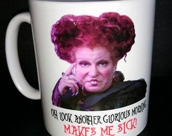 Hocus Pocus Mug - Oh look another glorious morning, makes me sick