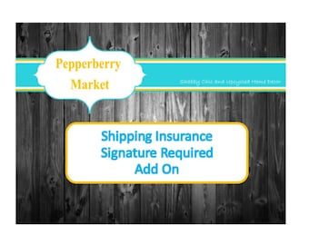 Shipping Insurance, Signature Confirmation, Signature Required Add On for Pepperberry Market