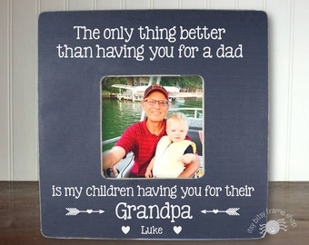 Father's Day Gift Grandpa Gift Gifts for Grandpa Grandparent Gift Personalized Frame The Only Thing Better Than Having You For FEATURED