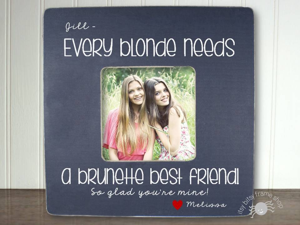 Brunette Blonde Gift Best Friend Picture Frame Bff