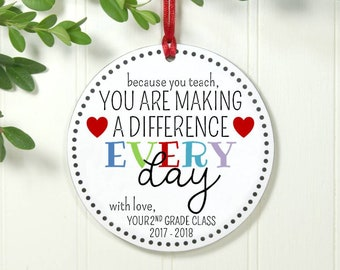 Thank You Gift for Teacher, Teacher Appreciation Gift, Teacher Ornament, Because You Teach You Are Making A Difference Every Day