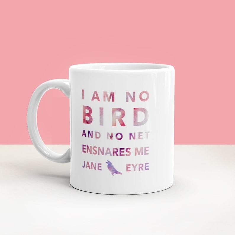 I Am No Bird Charlotte Bronte Jane Eyre Literary Mug  A image 0