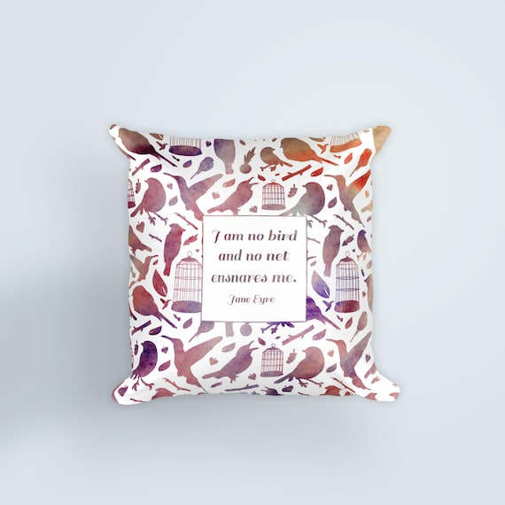 I Am No Bird Jane Eyre Quote Literary Throw Pillow A Bookish Awesome Spencer Home Decor Tweets Bird Throw Pillow