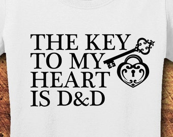 The Key To My Heart is D&D, D and D Shirt, Dungeons and Dragons Shirt, D and D, Geeky, Nerdy, Present For Her, T-Shirt,  Shirt, Tee