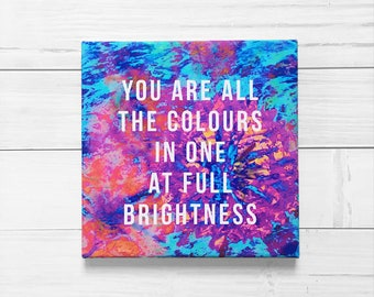 You are all the colours in one, Canvas Print, Book Quote Print, Quote Poster, Inspirational Quote Print, All the Bright Places inspired