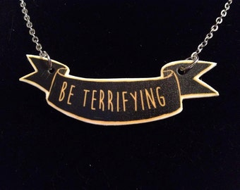 Be Terrifying Quote Black and Yellow Banner Charm Necklace
