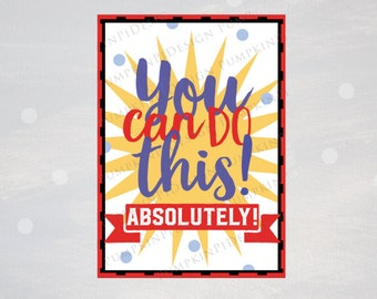 "Instant Download ""You Can Do This"" card, Encouragement, 5x7 printable ""You Can Do This , Absolutely!"