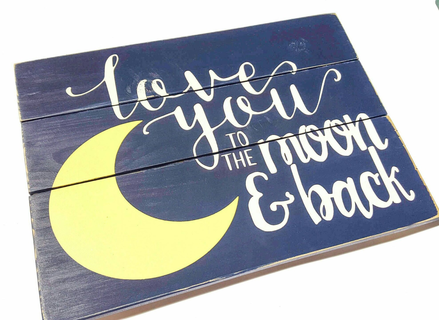 Love You To The Moon And Back Handmade Pallet Signs Wood Etsy