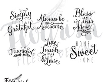 Script Sayings Digital Cut Files (SVG, PNG, PDF) | Digital Clipart Always be Awesome Bless This Mess Thankful Home Sweet Home