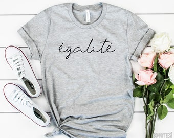 3defeb2c Egalite T-Shirt, Egalite, Femme, Equality, Freedom, French T-Shirt, Egalite  Tee, Women's Tee, Women's T-Shirt, Gift, Gift Tee, French Tee