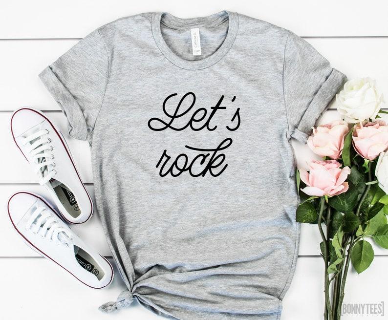 Let S Rock T Shirt Motivational Shirt Inspirational Shirt Music Shirt Party Shirt Rock And Roll Shirt Funny Shirt Unisex Shirt