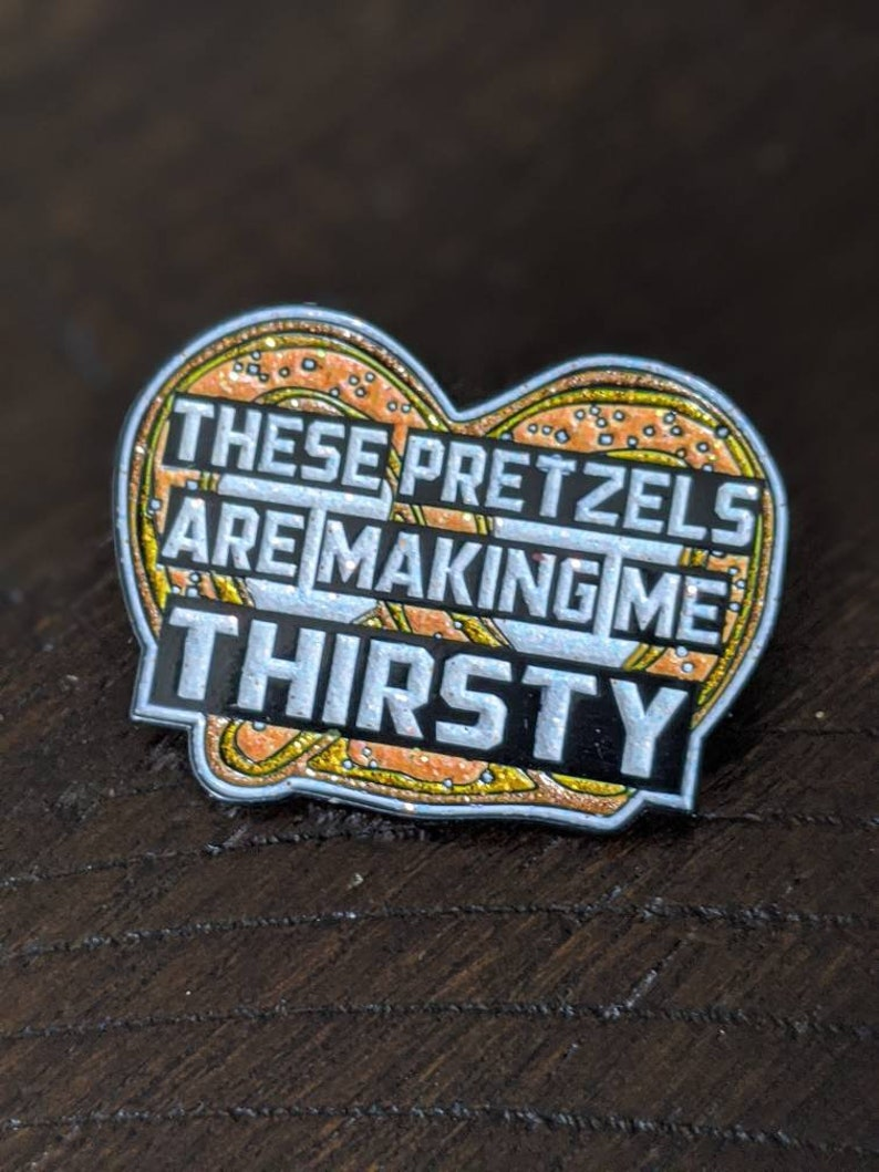 These Pretzels Are Making Me Thirsty Seinfeld pin