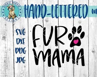 Fur Mama Paw - Hand-lettered - svg, dxf, png, jpg, handlettered, dog mom, furbaby, cat mom, pet, Brush Lettering, Cricut, Studio Cut file