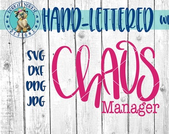 Chaos Manager - Hand-lettered - svg, dxf, png, jpg, handlettered, Brush Lettering, Mom, Chaos, Coordinator -  Cricut, Studio Cut file