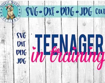 Teenager In training - svg, dxf, png, jpg, Mom, Kids, Teenager, Teen, Three going on thirteen, terrible twos, -  Cricut, Studio Cut file