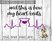 This is how my heart beats - svg, dxf, png, jpg - wax melter, wax warmer, MLM, , Cricut, Studio Cutable file