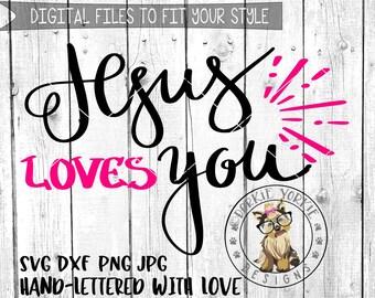 Jesus Loves You - Hand Lettered  - svg, dxf, png, jpg - kids, Religious , Easter, Cricut, Studio Cutable file