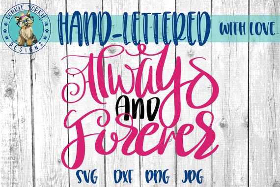 Always And Forever Hand Lettered Svg Dxf Png Jpg Etsy