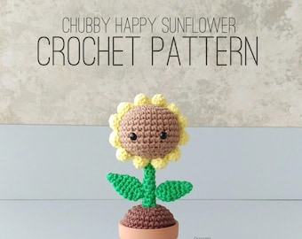 PATTERN ONLY - Chubby Happy Sunflower PATTERN, amigurumi crochet sunflower pattern, chubby sunflower, sunflower, happy sunflower, smile