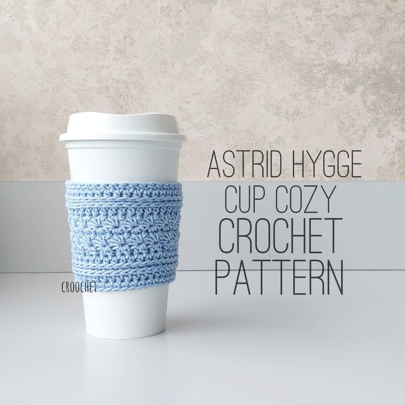 PATTERN ONLY  Astrid Hygge Crochet Cup Cozy crochet cup image 0