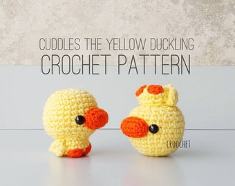PATTERN ONLY - Cuddles the Yellow Duckling Crochet Pattern, duck plush , duck crochet pattern, yellow duck, baby duck crochet, quack