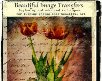 eBook Beautiful Image Transfers -  Mixed Media photography techniques DOWNLOAD - 40 processes and projects - Regular price 23.00