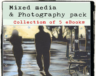 Mixed Media  Photography pack - 5 eBooks, image transfer, hand coloring photos, textures, layers and creative photography technique