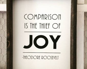 Comparison is the thief of Joy, Farmhouse decor